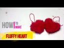 How to make Fluffy Heart DIY by Brain Washer
