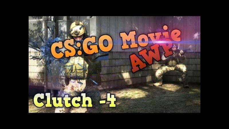 CS:GO Movie|Clutch -4 AWP