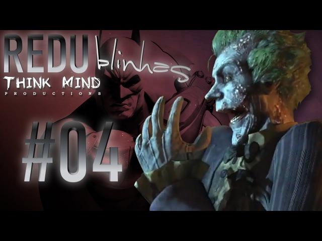 04 Coringa Broxante Redublinhas Batman Arkham City Redublagem Think Mind