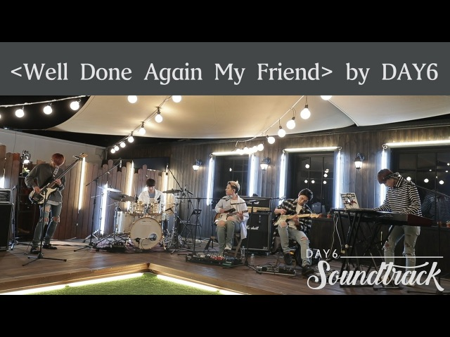 [KSTYLE TV] DAY6 SoundTrack EP02 - Well Done Again My Friend
