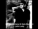 Carlos Santana &amp Gato Barbieri - Latin Lady