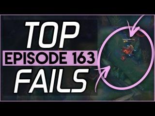 League of Legends TOP FAILS   Episode 163