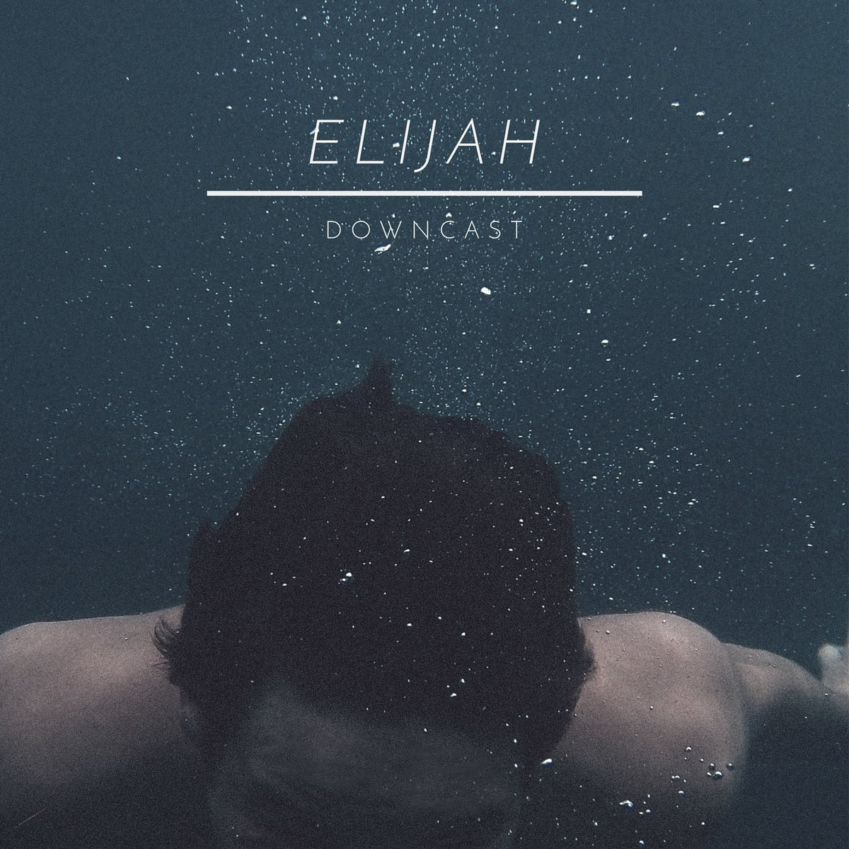 ELIJAH - Downcast [single] (2016)