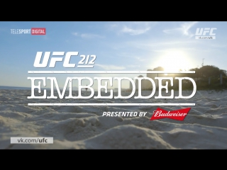 UFC 212 Embedded - Episode 4 [RUS]