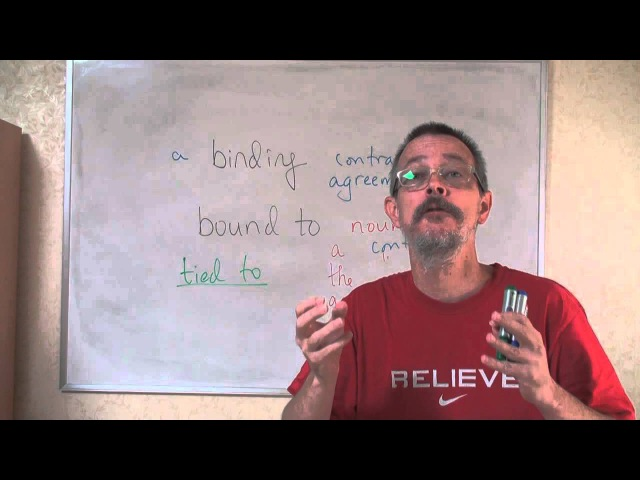 Learn English: Daily Easy English Expression 0271 -- 3 Minute English Lesson: binding, bound to NOUN