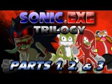 Sonic.exe Trilogy (Parts 1,2, and 3)