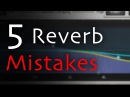 5 BIG Reverb Mistakes You Don't Know You're Making - BehindTheSpeakers