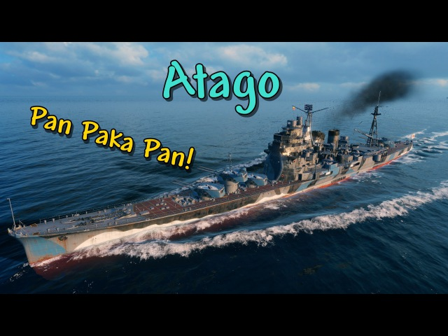 Atago Pan Paka Pan! - World of Warships