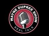 LIVE The Wayne Dupree Program 32716