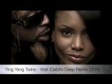 Ying Yang Twins -Wait (Gabito Remix 2016)
