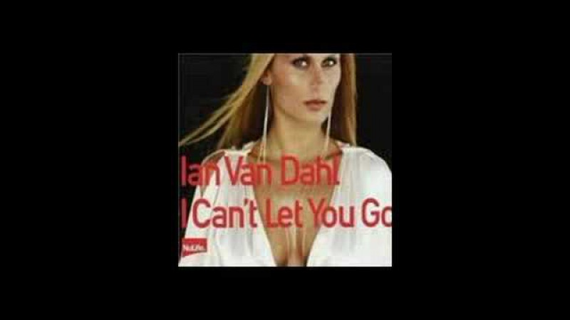 Ian Van Dahl - I Can't Let You Go (Push Remix)