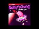 Baby's Gang - Challenger MiniMix (Deluxe Edition Album)