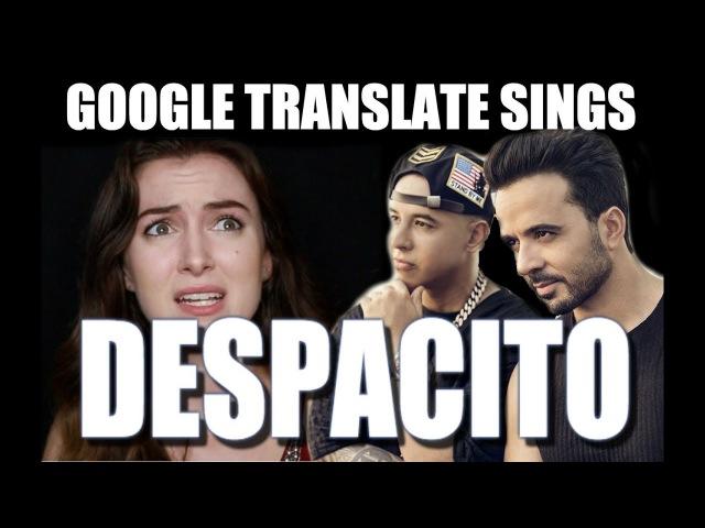 Google Translate Sings: Despacito (PARODY Luis Fonsi Daddy Yankee ft. Justin Bieber)