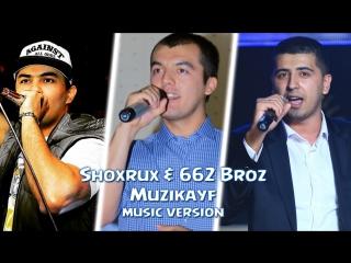 SHOXRUX FT.662 BROZ - MUZIKAYF (music version) 2015