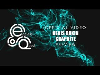 Denis Bakin - Graphite |Preview|