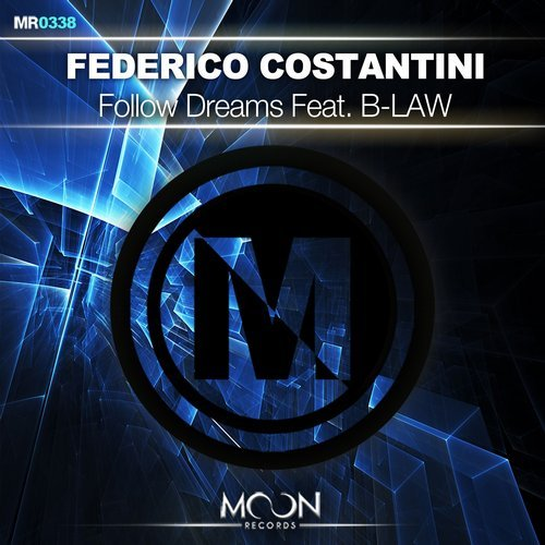 Federico Costantini feat. B-LAW - Follow Dreams (Original Mix)