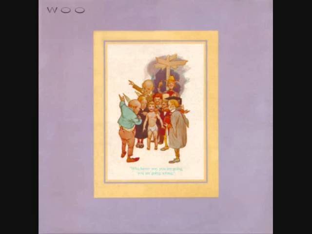 Woo (Inglaterra, 1982) - Whichever Way You Are Going, You Are Go