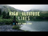 High Altitude Lines. A Yeti Tribe Story.