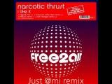 Narcotic Thrust - I like It (Just @MI Remix)