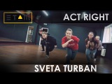 YOUNG JEEZY - ACT RIGHT | Choreo by SVETA TURBAN | Pro Group |