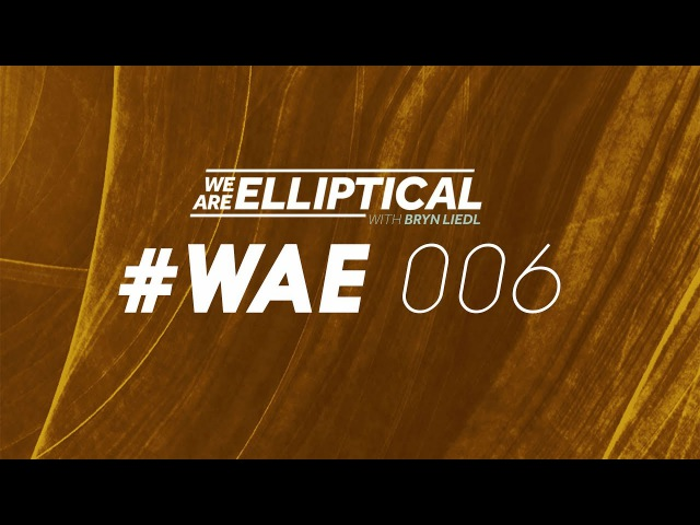 We Are Elliptical 006 with Bryn Liedl ( Hexlogic Guest Mix )