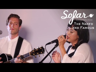 The Naked and Famous - Higher | Sofar New York