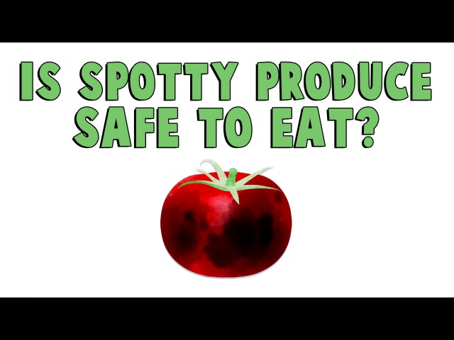 Are spotty fruits and vegetables safe to eat - Elizabeth Brauer