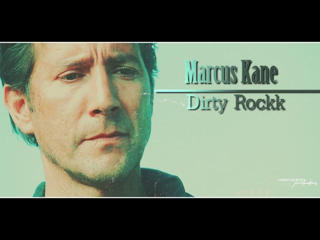 Marcus Kane || Dirty Rockk