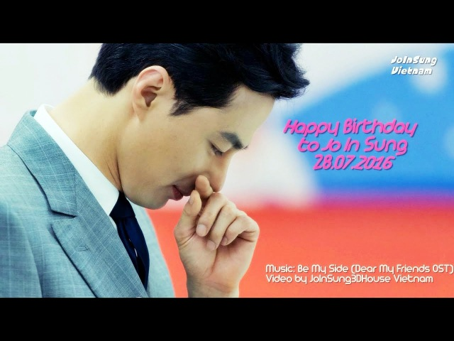 [JISVN] Happy Birthday JO IN SUNG 28.07.2016 - Be My Side (Dear My Friends OST)