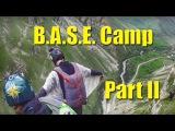 B.A.S.E. Camp. Part II