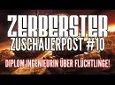 ZERBERSTER ZUSCHAUERPOST TEIL 10 DIPLOM INGENIEURIN ÜBER FLÜCHTLINGE DEUTSCHLANDS ZUKUNFT