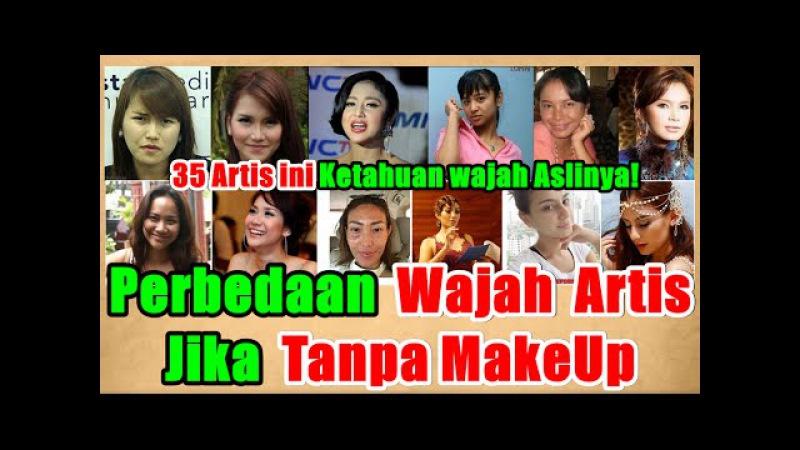 Berbeda Sekali Wajah 35 Artis ini Jika Tanpa Makeup Ada yang Cantik ada yang Juga