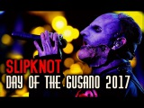 Slipknot - Day Of The Gusano (KNOTFEST DVD 2017)