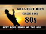 Best Rock Songs Of The 80s  Greatest Classic Rock Songs Of All Time