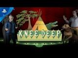 Knee Deep - Launch Trailer  PS4