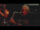 LEE KONITZ &amp KARME TRIO plays 'Stella by Starlight' live at Jimmy Glass Jazz Bar 2016