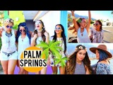 Palm Springs Trip + BEHIND THE SCENES of Coachella collab!
