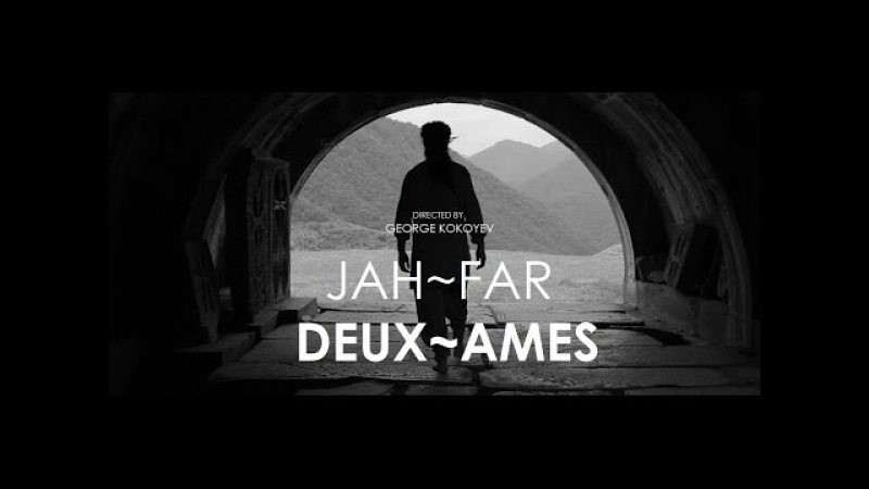 JAH-FAR - Две души (DEUX~AMES) Official music video