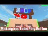 Lumber Tycoon 2 (Roblox) - Building a YouTube Play button