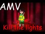 UNDERTALE AMV - Kill the lights