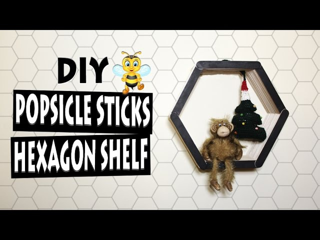 DIY HEXAGON SHELF FROM POPSICLE STICKS | MODERN 🐝HONEYCOMB🐝 SHELF