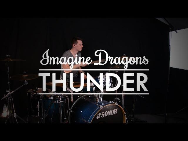 Imagine Dragons - Thunder - Drum Cover