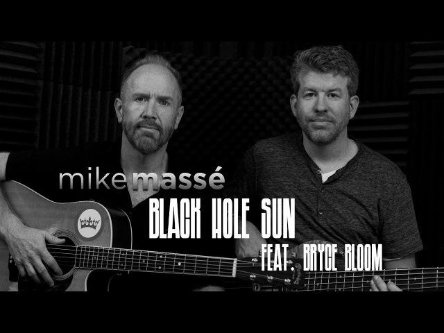 Black Hole Sun (acoustic Soundgarden/Chris Cornell cover) - Mike Massé and Bryce Bloom