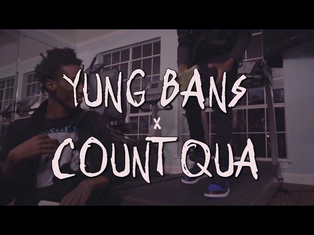 Yung Bans x Count Qua «Gotta Have It»