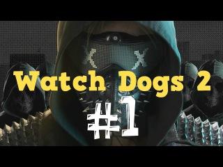 Watch Dogs 2 Первый взгляд 1 Центр ctOS