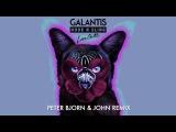 Galantis &amp Hook N Sling - Love On Me (Peter Bjorn &amp John Remix)
