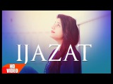 Ijazat Full Song   Raashi Sood Feat Manni Sandhu   Latest Punjabi Songs 2016   Speed Records