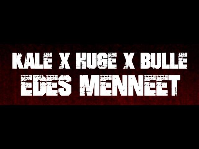 Kale X Huge X Bulle - Edes Menneet (USKO, 2017)