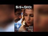 Туман и ночь (2007) | Sis ve gece