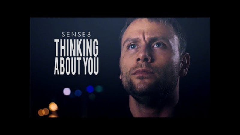 Sense8 | Thinking About You